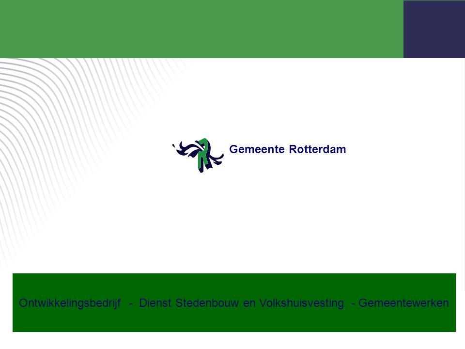 Gemeente Rotterdam Ontwikkelingsbedrijf - Dienst Stedenbouw en Volkshuisvesting - Gemeentewerken