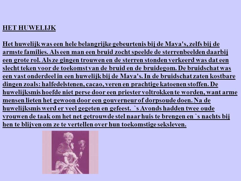 HET HUWELIJK Het huwelijk was een hele belangrijke gebeurtenis bij de Maya s, zelfs bij de armste families.