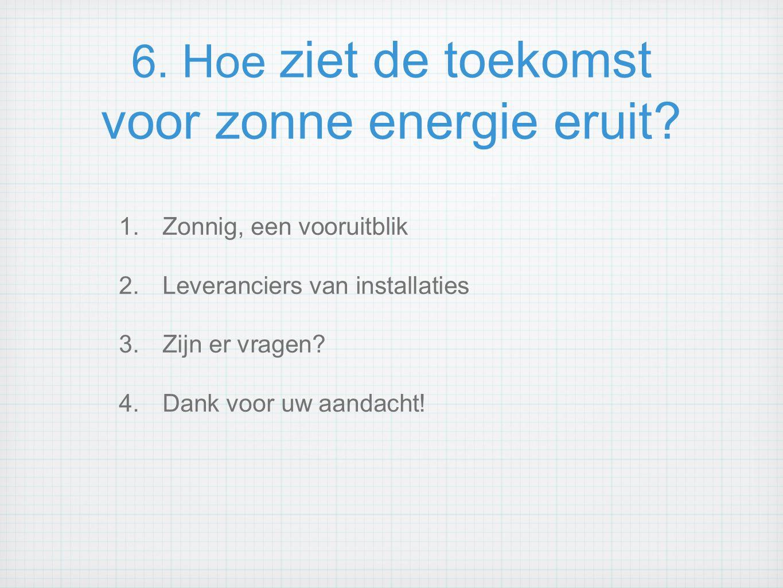 6. Hoe ziet de toekomst voor zonne energie eruit