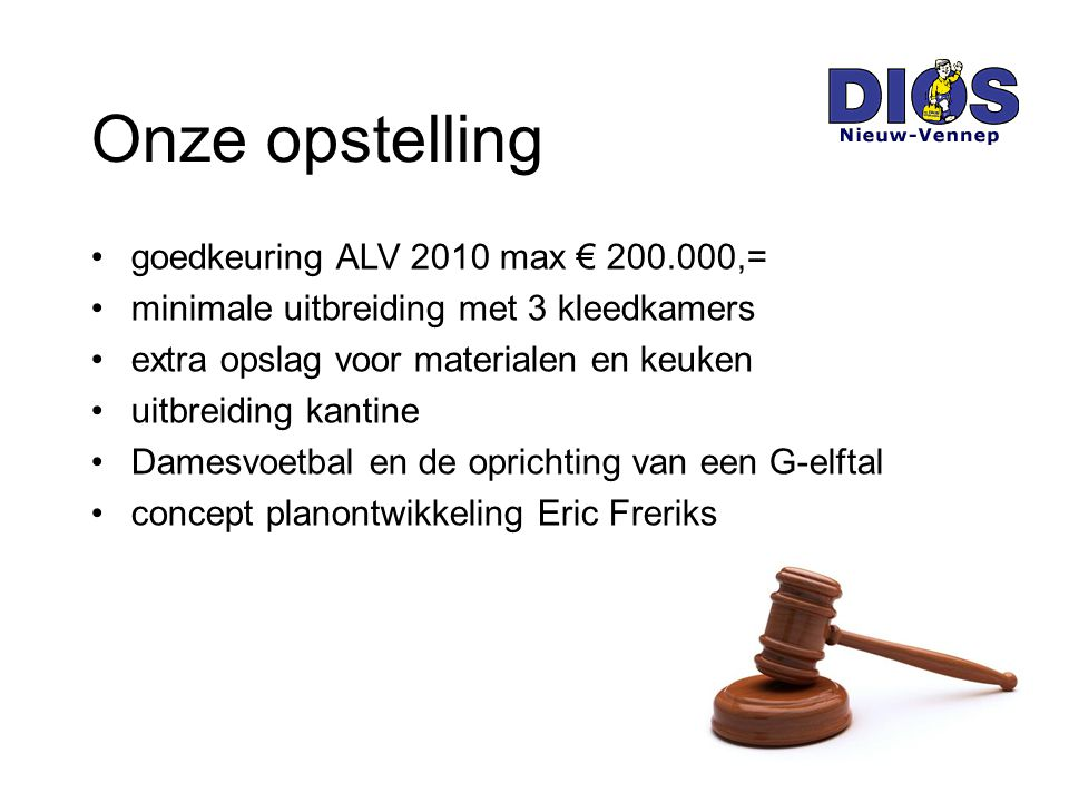 Onze opstelling goedkeuring ALV 2010 max € 200.000,=