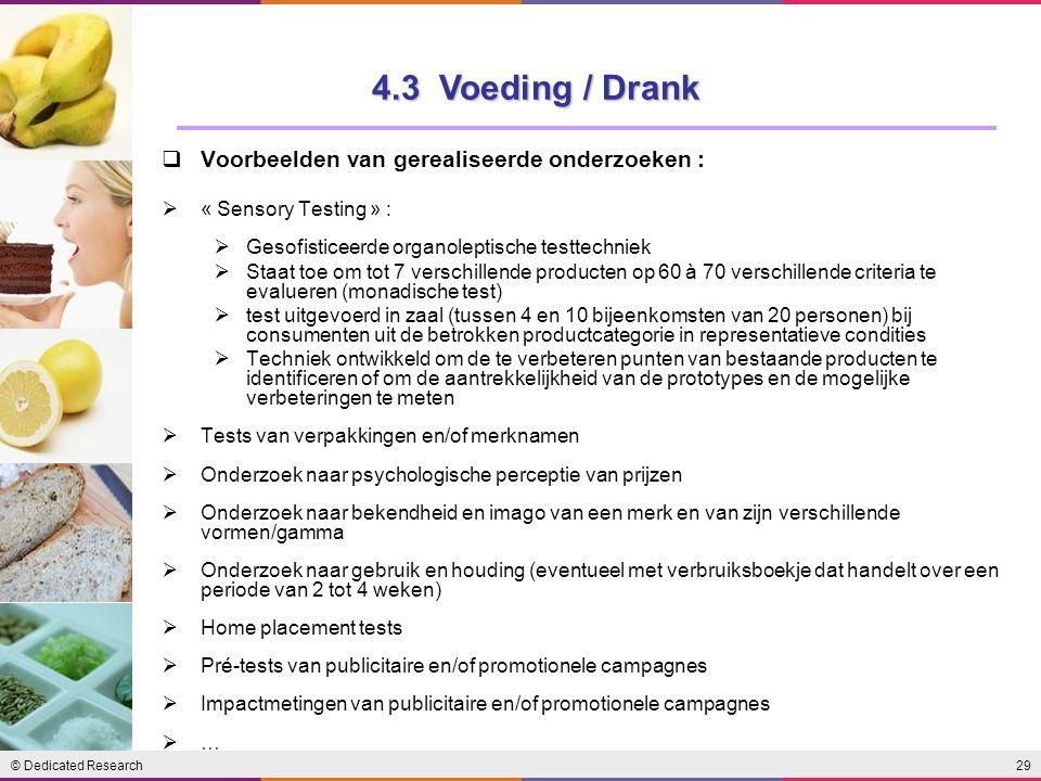 4.3 Voeding / Drank Voorbeelden van gerealiseerde onderzoeken :