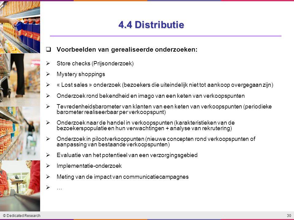 4.4 Distributie Voorbeelden van gerealiseerde onderzoeken: