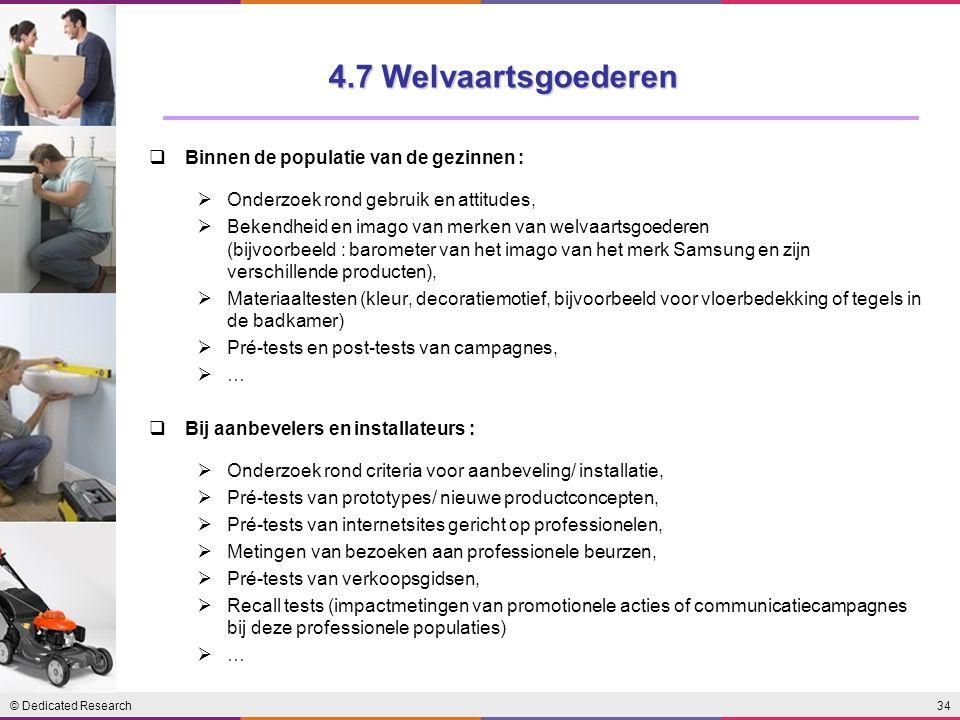 4.7 Welvaartsgoederen Binnen de populatie van de gezinnen :