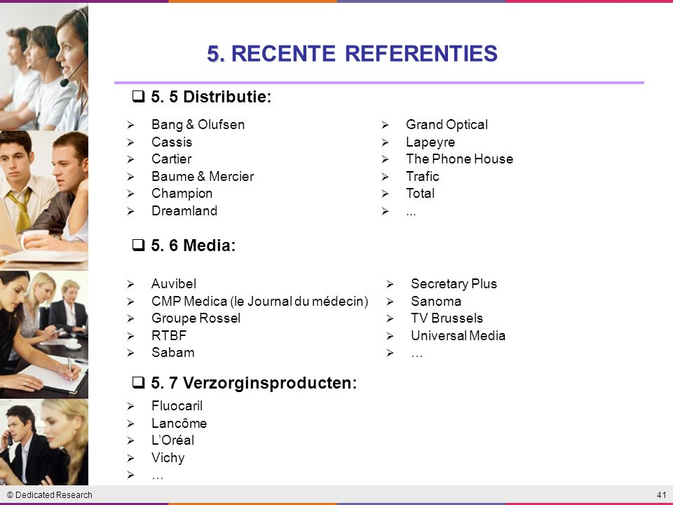 5. RECENTE REFERENTIES 5. 5 Distributie: 5. 6 Media: