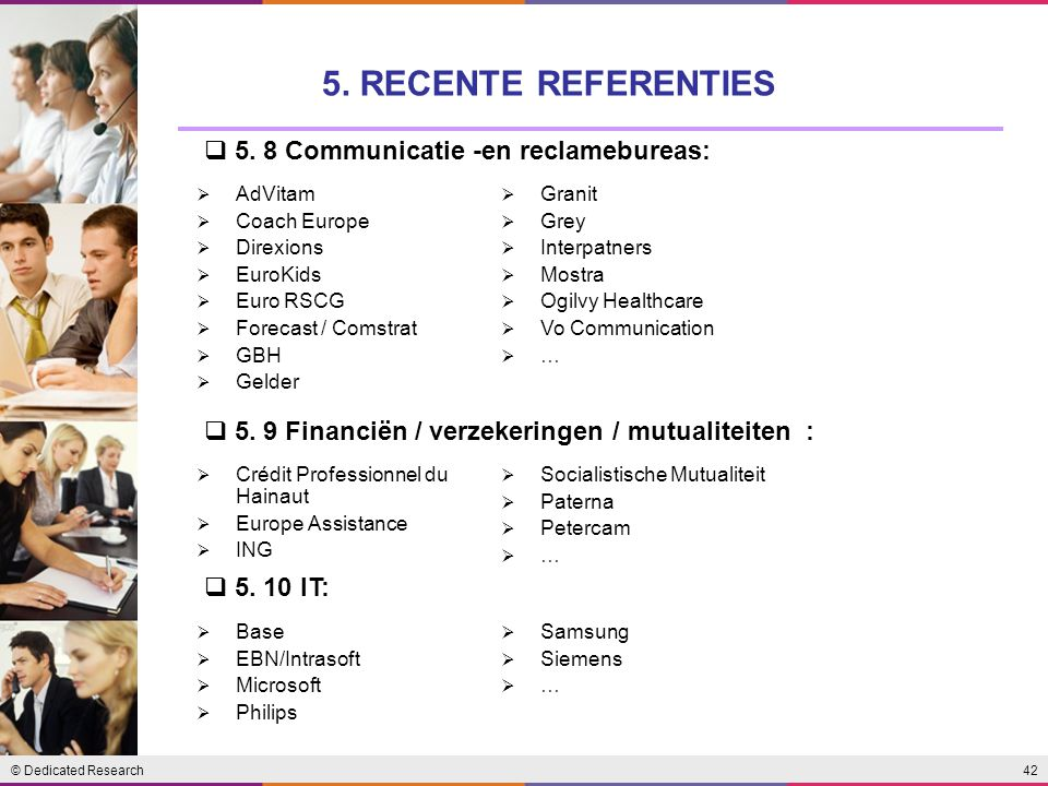 5. RECENTE REFERENTIES 5. 8 Communicatie -en reclamebureas: