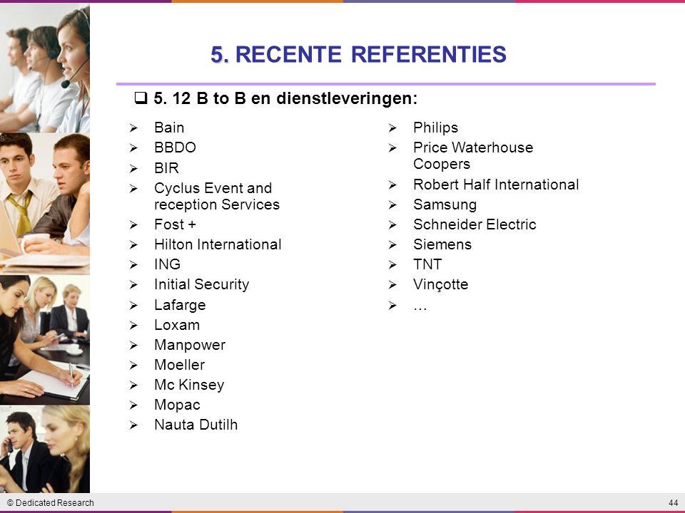 5. RECENTE REFERENTIES 5. 12 B to B en dienstleveringen: Bain BBDO BIR