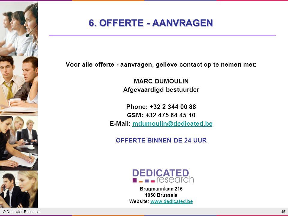 6. OFFERTE - AANVRAGEN Voor alle offerte - aanvragen, gelieve contact op te nemen met: MARC DUMOULIN.