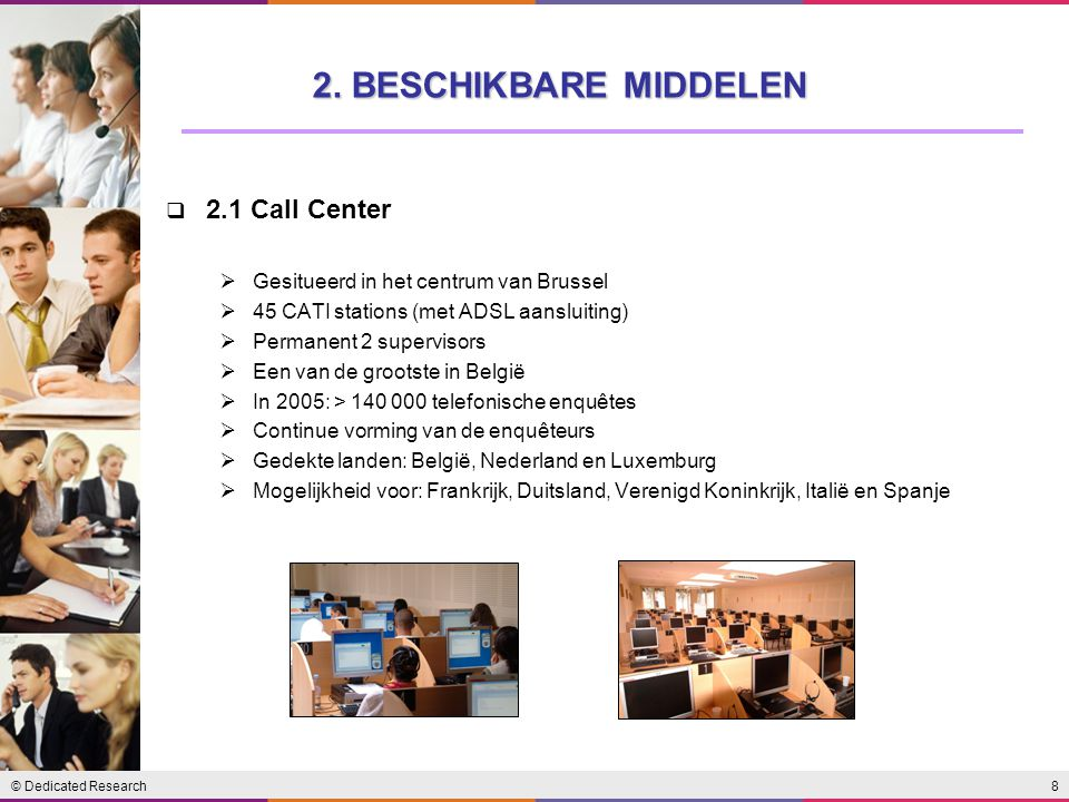 2. BESCHIKBARE MIDDELEN 2.1 Call Center