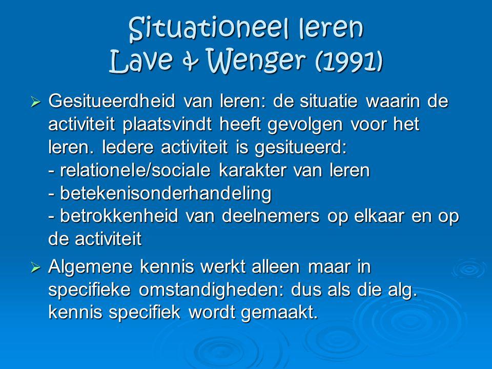 Situationeel leren Lave & Wenger (1991)