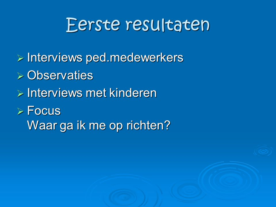 Eerste resultaten Interviews ped.medewerkers Observaties