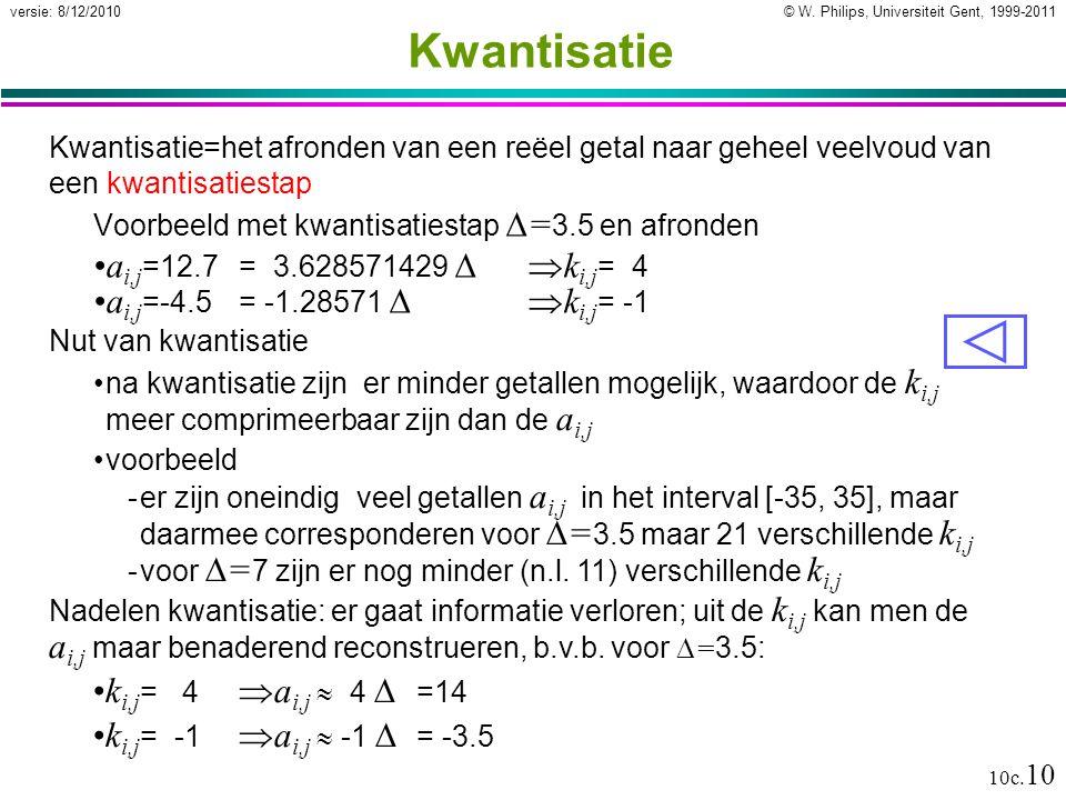 Kwantisatie ai,j=12.7 = 3.628571429 D ki,j= 4