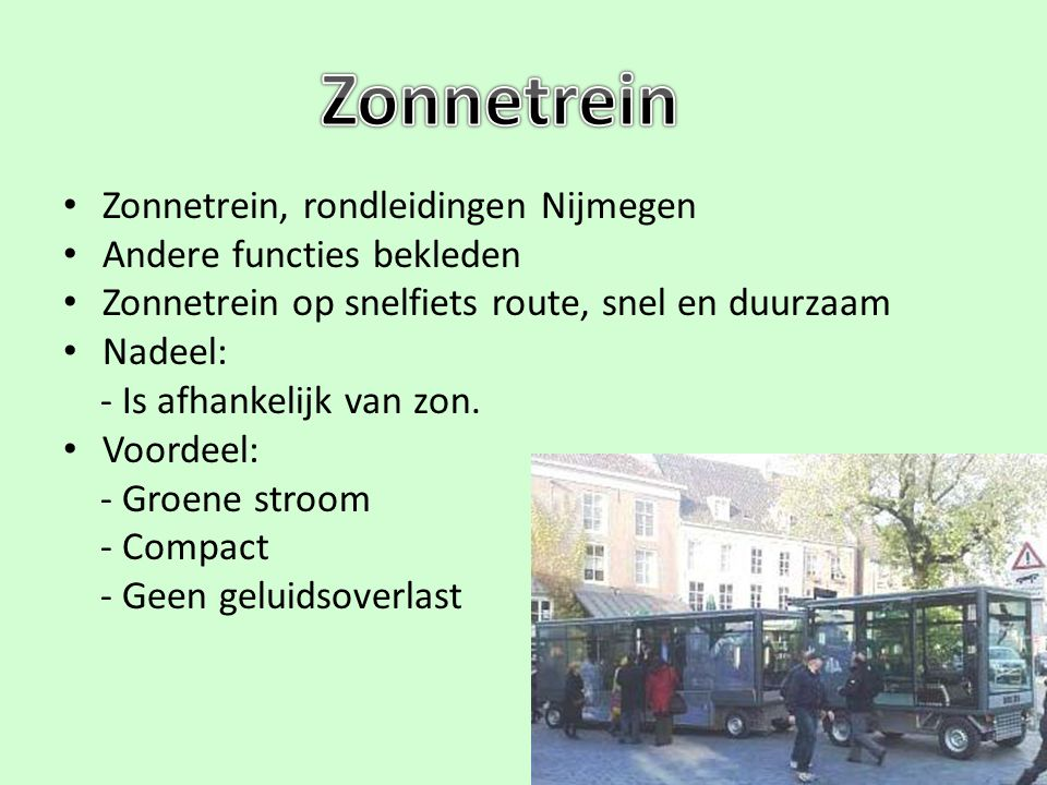 Zonnetrein Zonnetrein, rondleidingen Nijmegen Andere functies bekleden