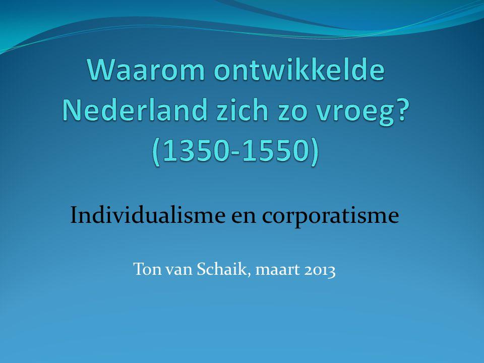 Waarom ontwikkelde Nederland zich zo vroeg (1350-1550)