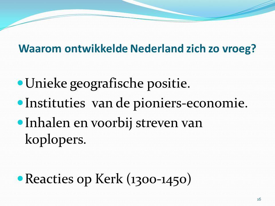 Waarom ontwikkelde Nederland zich zo vroeg