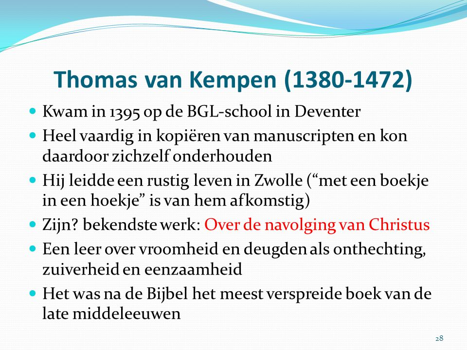 Thomas van Kempen (1380-1472) Kwam in 1395 op de BGL-school in Deventer.