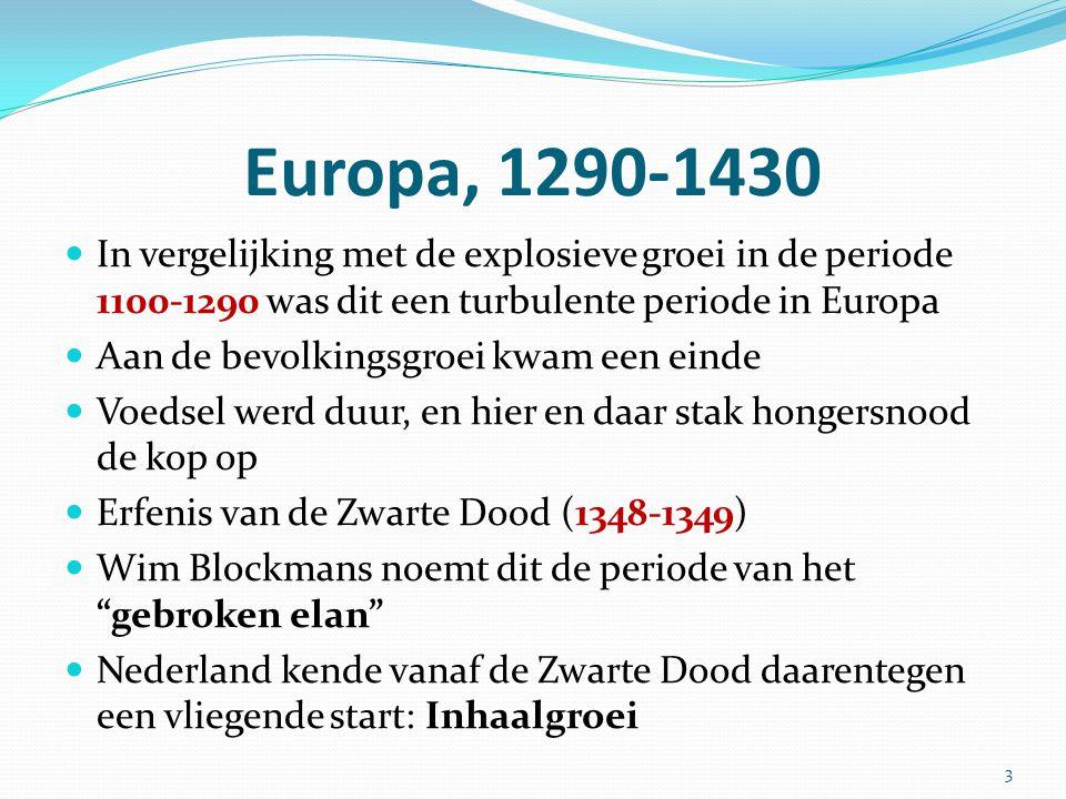Europa, 1290-1430 In vergelijking met de explosieve groei in de periode 1100-1290 was dit een turbulente periode in Europa.