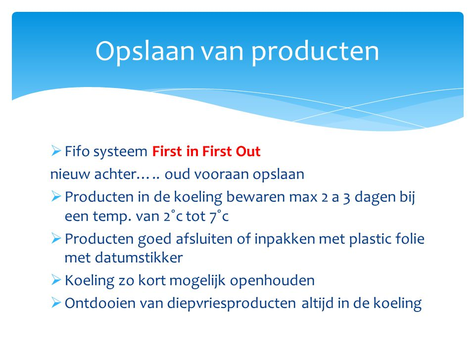 Opslaan van producten Fifo systeem First in First Out