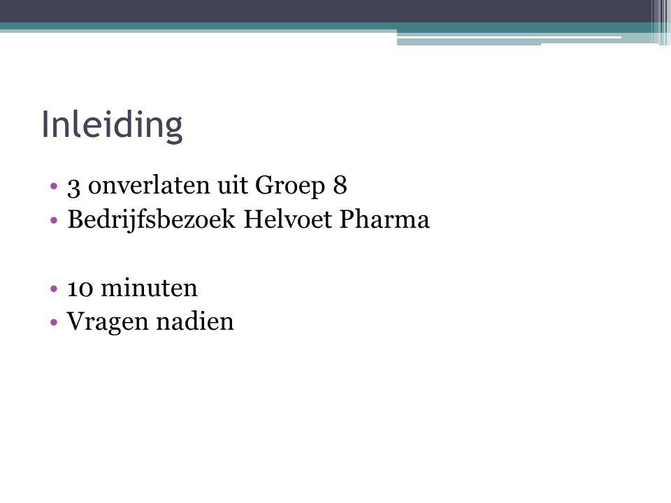 Inleiding 3 onverlaten uit Groep 8 Bedrijfsbezoek Helvoet Pharma