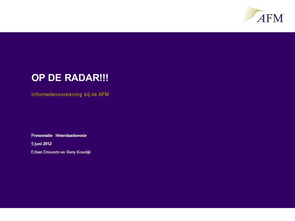 OP DE RADAR!!! Informatievoorziening bij de AFM RENY Voorstelrondje: