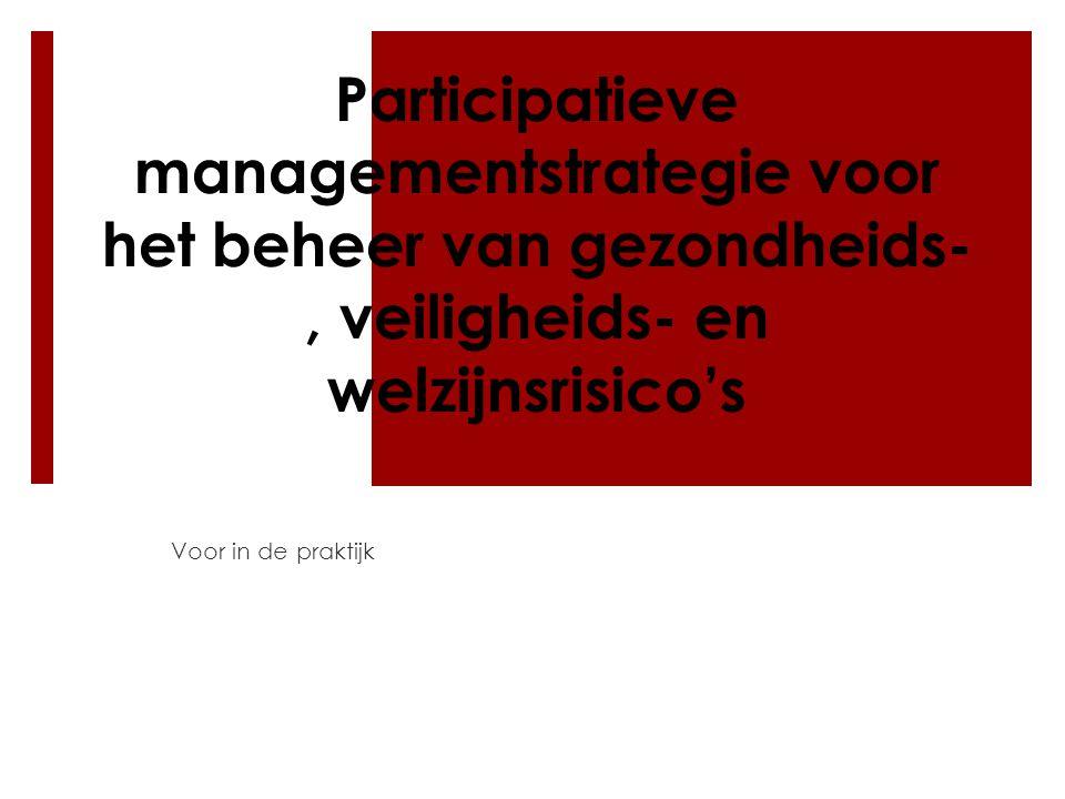 Participatieve managementstrategie voor het beheer van gezondheids-, veiligheids- en welzijnsrisico's