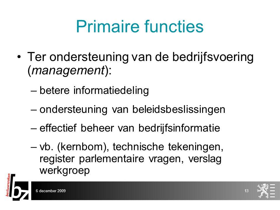 Primaire functies Ter ondersteuning van de bedrijfsvoering (management): betere informatiedeling.