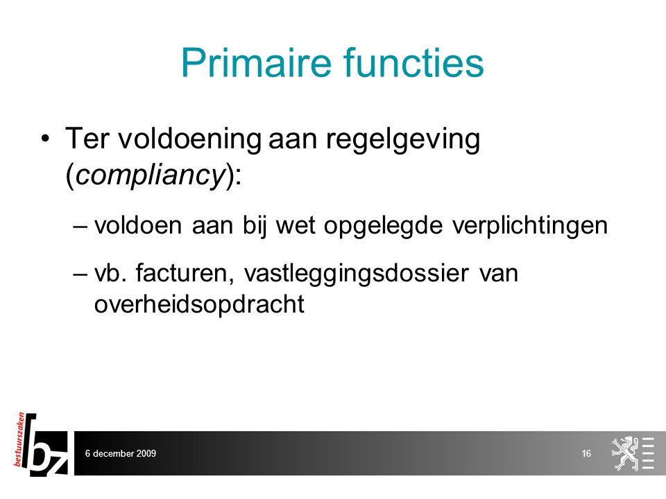 Primaire functies Ter voldoening aan regelgeving (compliancy):