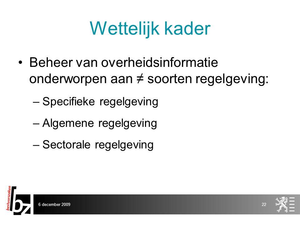 Wettelijk kader Beheer van overheidsinformatie onderworpen aan ≠ soorten regelgeving: Specifieke regelgeving.