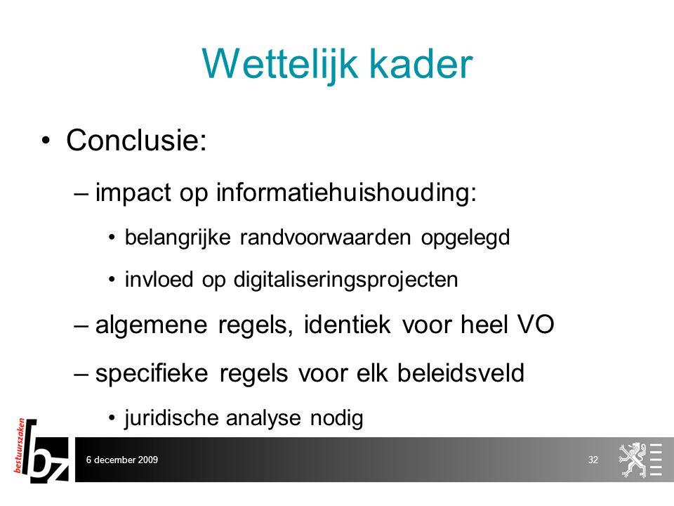 Wettelijk kader Conclusie: impact op informatiehuishouding: