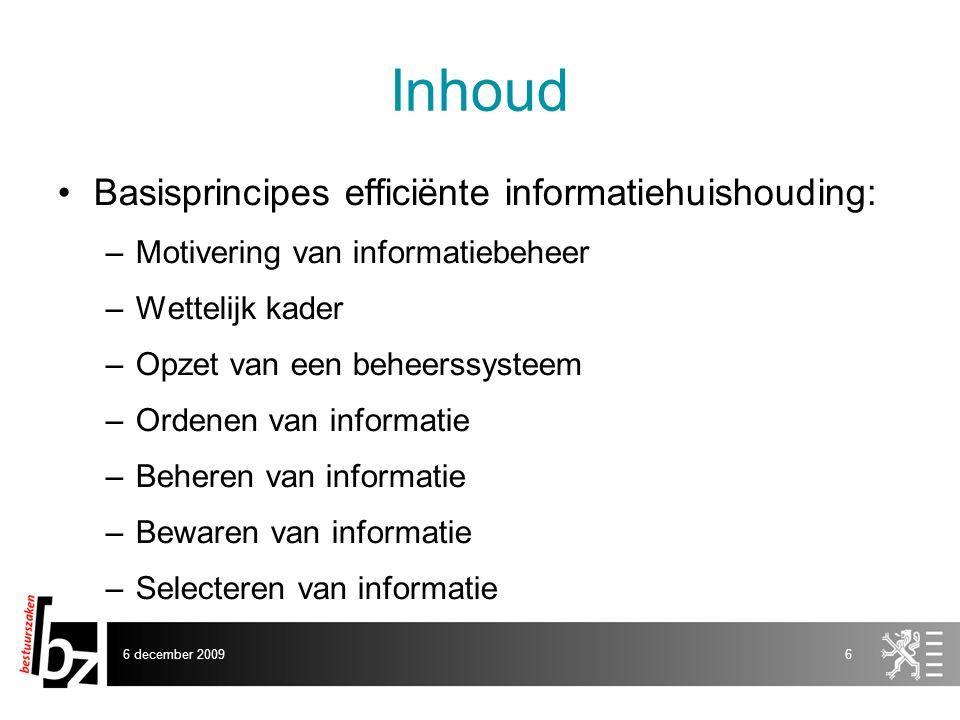 Inhoud Basisprincipes efficiënte informatiehuishouding: