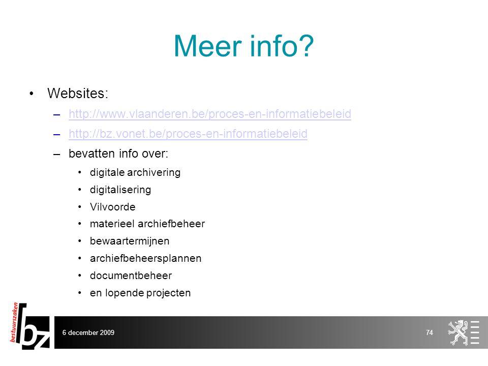 Meer info Websites: http://www.vlaanderen.be/proces-en-informatiebeleid. http://bz.vonet.be/proces-en-informatiebeleid.