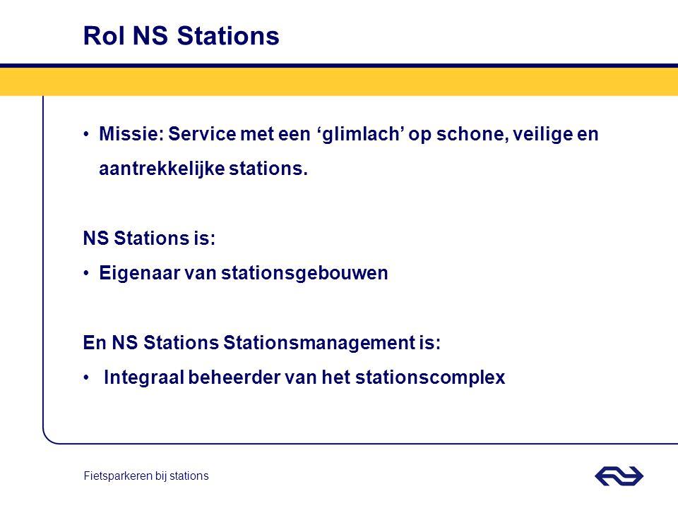 Rol NS Stations Missie: Service met een 'glimlach' op schone, veilige en aantrekkelijke stations. NS Stations is: