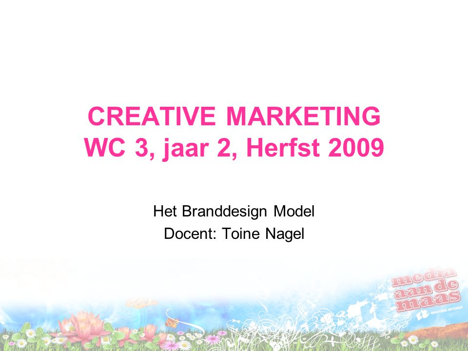 CREATIVE MARKETING WC 3, jaar 2, Herfst 2009