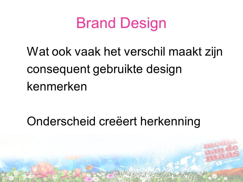 Brand Design Wat ook vaak het verschil maakt zijn