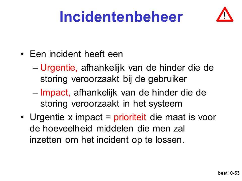 Incidentenbeheer Een incident heeft een