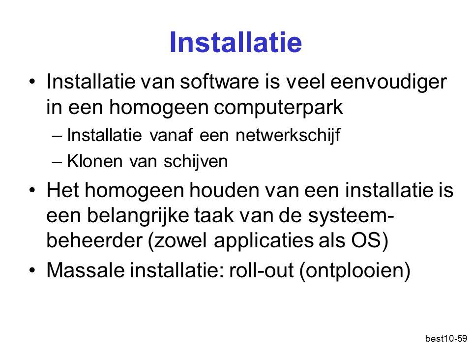 Installatie Installatie van software is veel eenvoudiger in een homogeen computerpark. Installatie vanaf een netwerkschijf.