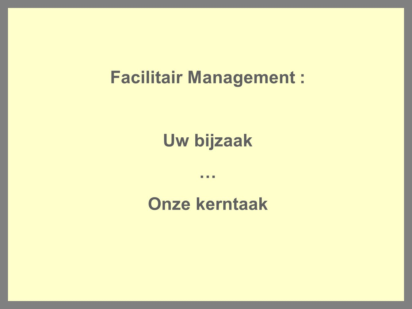 Facilitair Management :