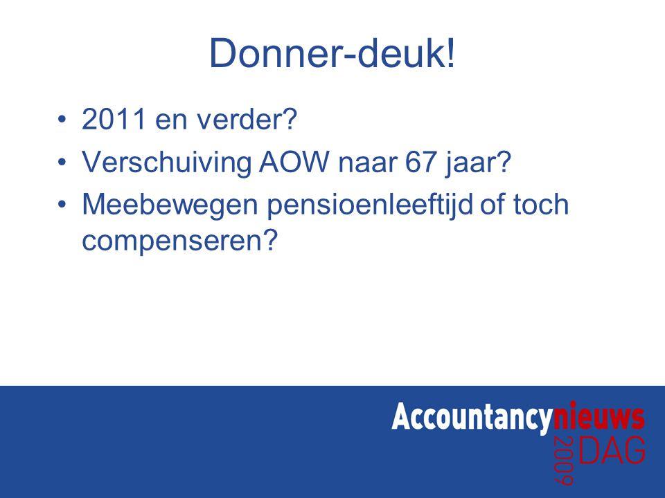 Donner-deuk! 2011 en verder Verschuiving AOW naar 67 jaar