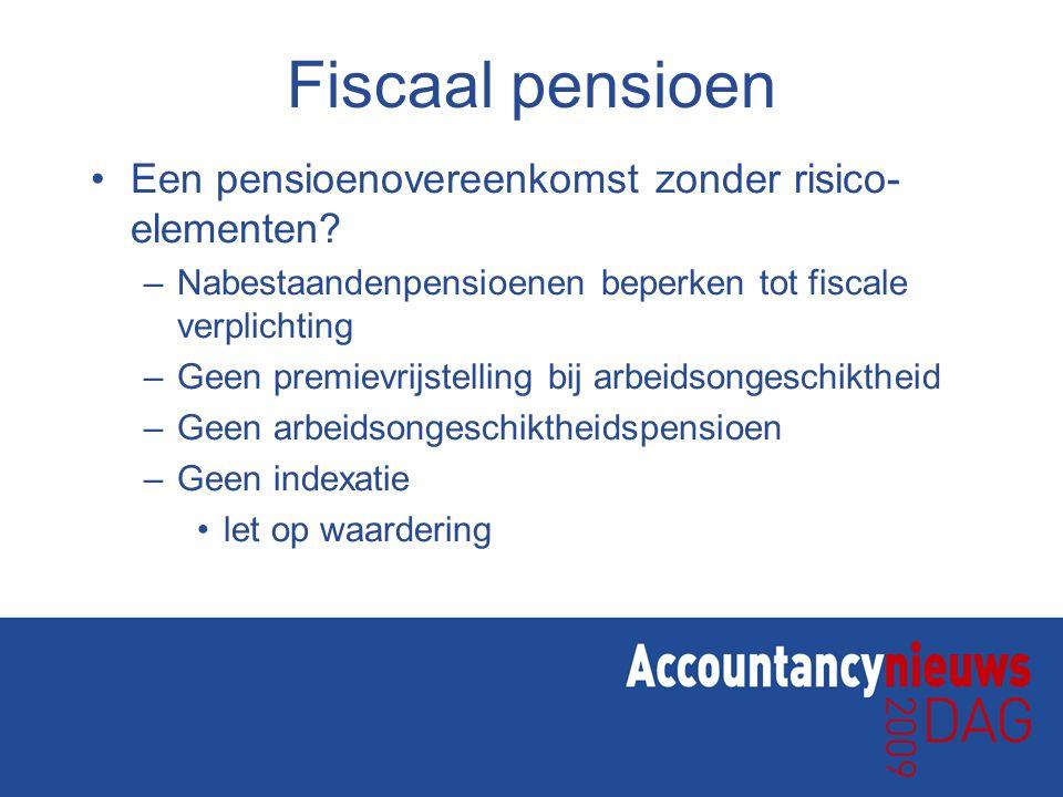 Fiscaal pensioen Een pensioenovereenkomst zonder risico-elementen