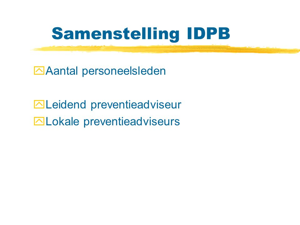 Samenstelling IDPB Aantal personeelsleden Leidend preventieadviseur