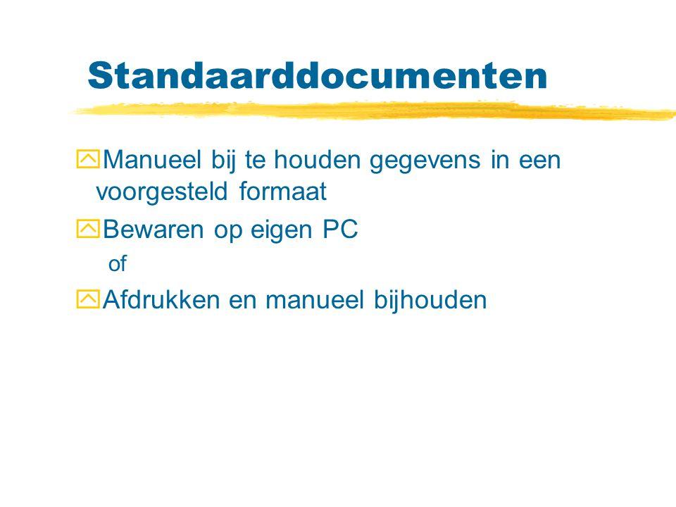 Standaarddocumenten Manueel bij te houden gegevens in een voorgesteld formaat. Bewaren op eigen PC.