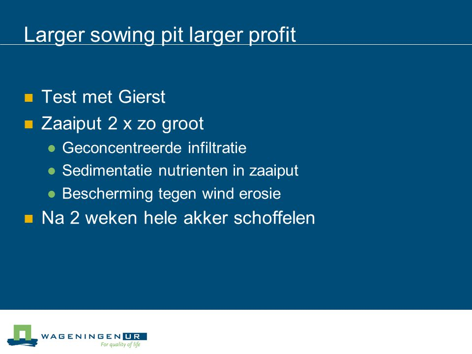Larger sowing pit larger profit