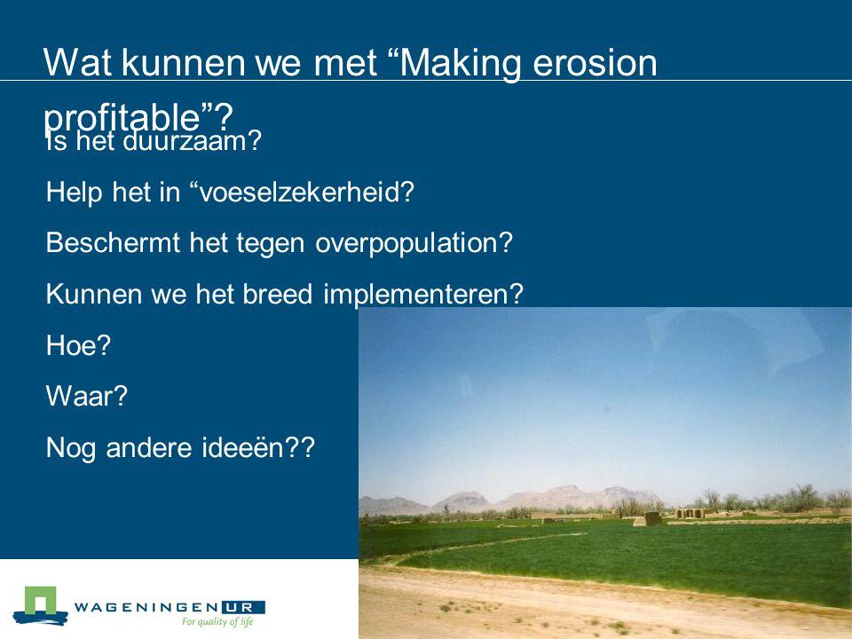 Wat kunnen we met Making erosion profitable