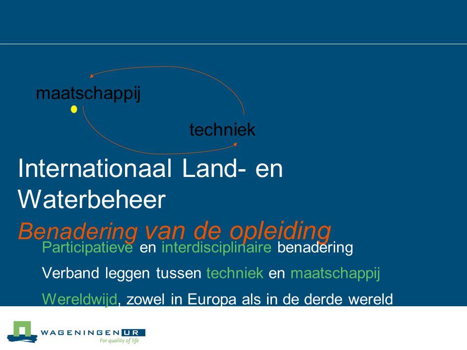 Internationaal Land- en Waterbeheer Benadering van de opleiding