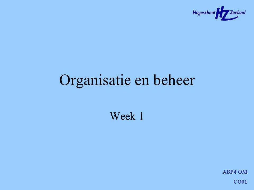 Organisatie en beheer Week 1