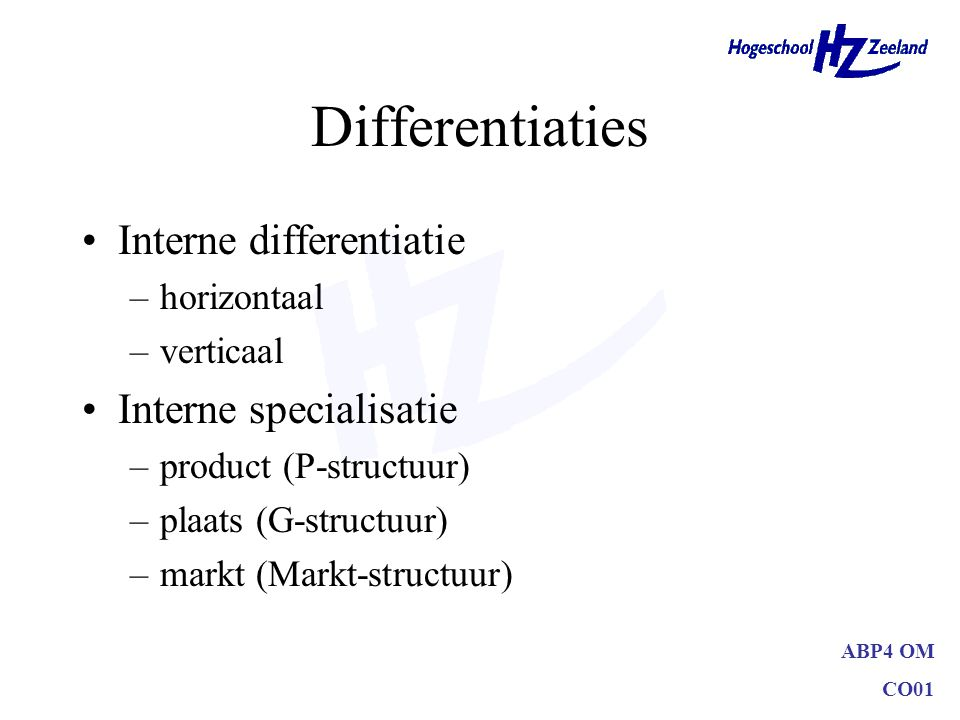 Differentiaties Interne differentiatie Interne specialisatie