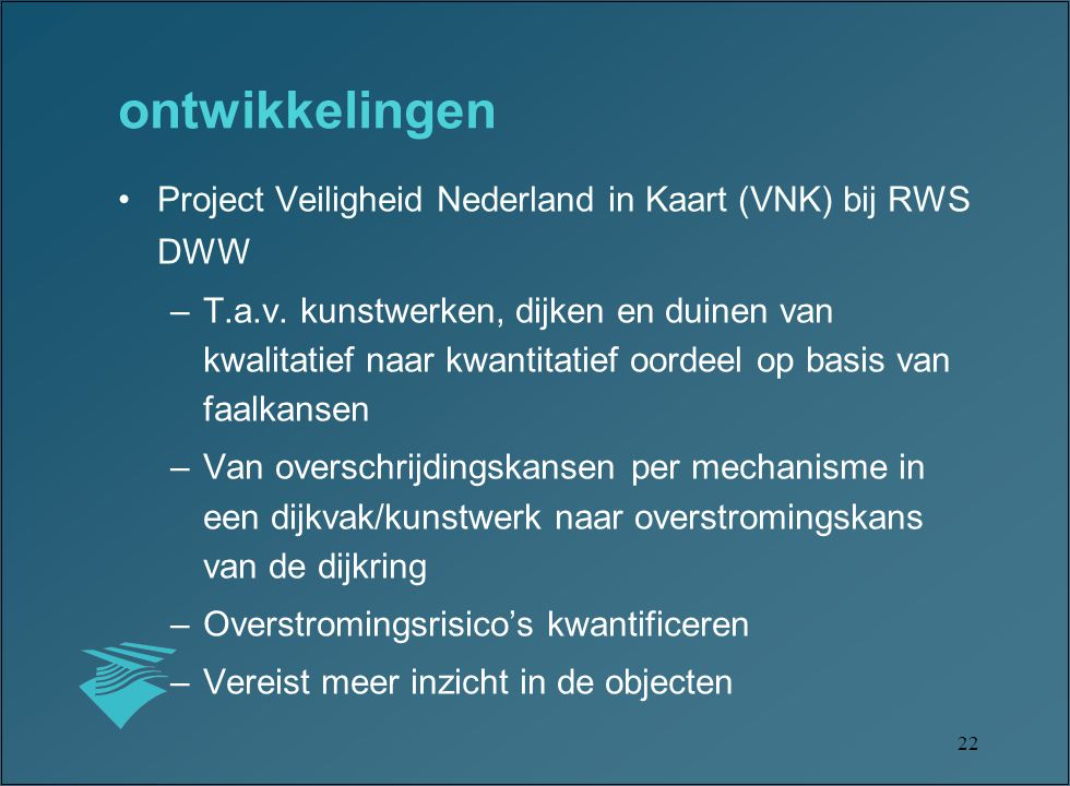 ontwikkelingen Project Veiligheid Nederland in Kaart (VNK) bij RWS DWW
