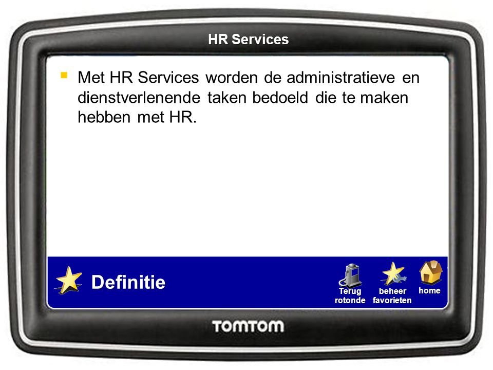 HR Services Met HR Services worden de administratieve en dienstverlenende taken bedoeld die te maken hebben met HR.