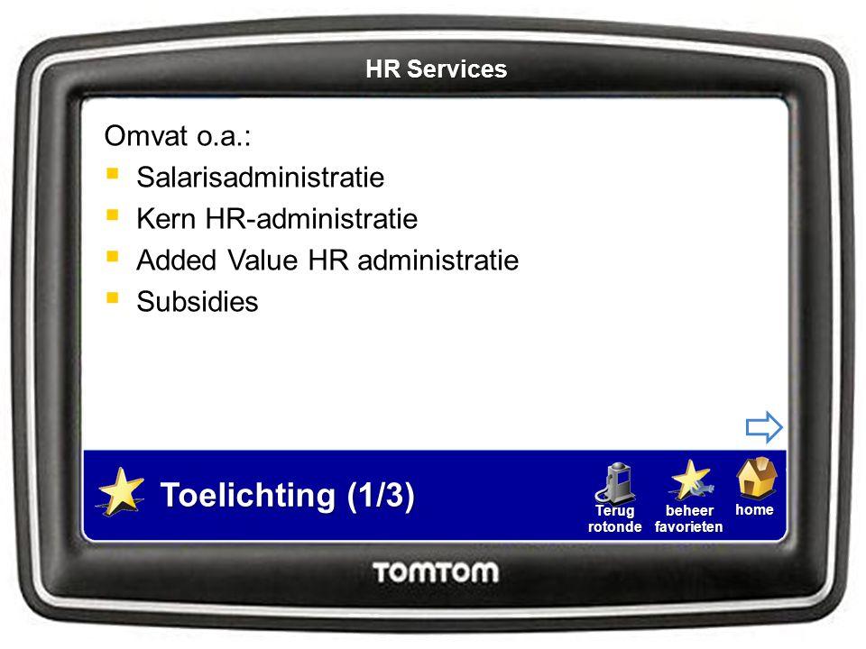 Toelichting (1/3) Omvat o.a.: Salarisadministratie