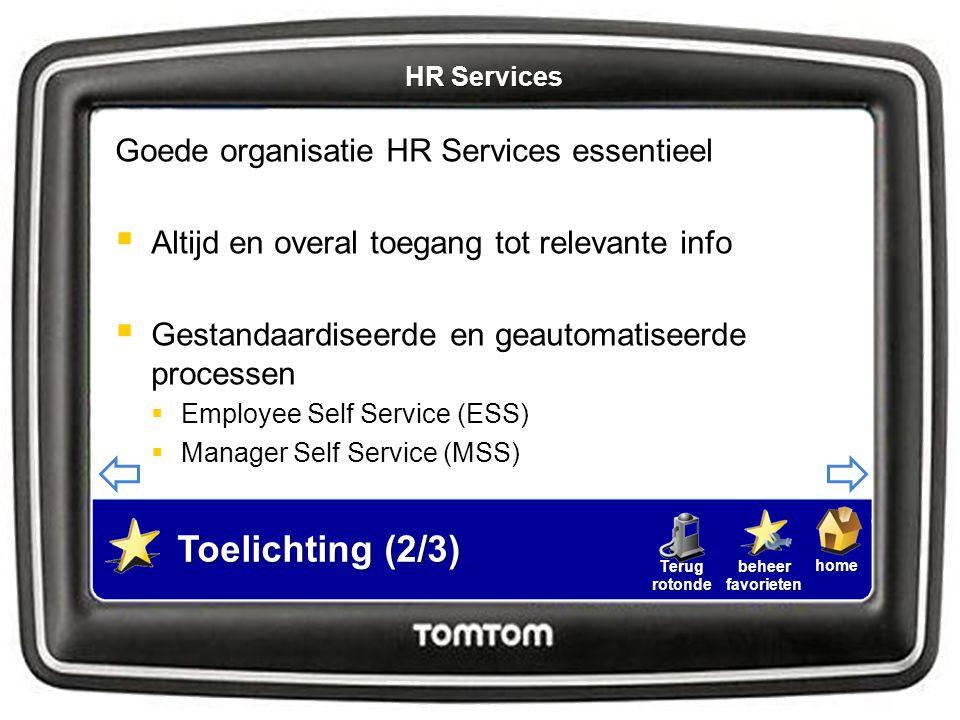 Toelichting (2/3) Goede organisatie HR Services essentieel