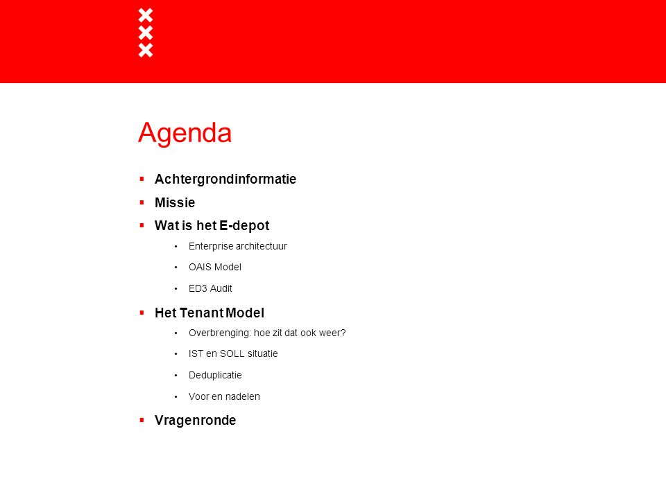 Agenda Achtergrondinformatie Missie Wat is het E-depot